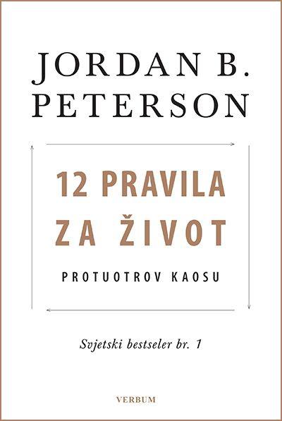 Jordan B. Peterson:  12 pravila za život Protuotrov kaosu