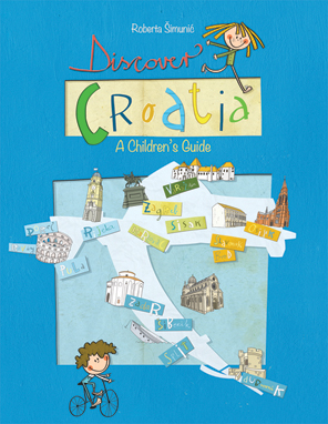 Discover Croatia A Children's Guide