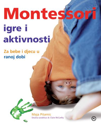 Maja Pitamic: MONTESSORI – igre i aktivnosti