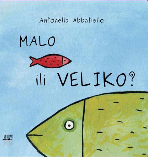 Antonella Abbatiello:  MALO ILI VELIKO