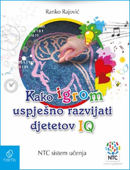 Dr. Ranko Rajović: KAKO IGROM USPJEŠNO RAZVIJATI DJETETOV IQ - NTC sustav učenja