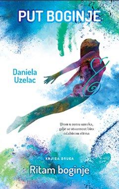 Danijela Uzelac: Put boginje - Ritam boginje 2. knjiga