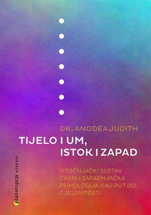 Anodea Judith: Tijelo i um, Istok i Zapad